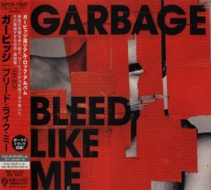 Garbage - Bleed Like Me [Japanese Edition] (2005)