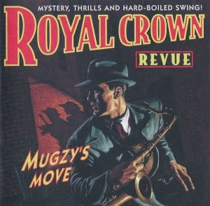 Royal Crown Revue - Mugzy's Move (1997)
