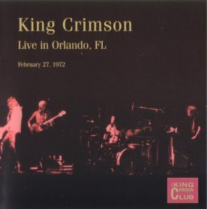 King Crimson - Live In Orlando, FL, 1972 [2CD Bootleg] (2003)