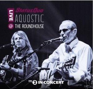 Status Quo – Aquostic: Live At The Roundhouse (2015)
