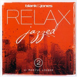 Blank & Jones - Relax Jazzed 2 by Marcus Loeber (2014)