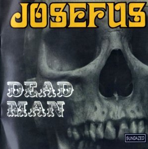Josefus - Dead Man / Get Off My Case (1969 / 1970)