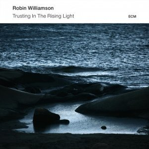 Robin Williamson - Trusting In The Rising Light (2014) [HDTracks]