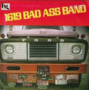 1619 Bad Ass Band - 1619 Bad Ass Band [Japanese Reissue] (2009)
