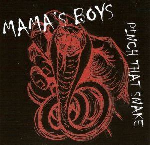 Mama's Boys - Pinch That Snake (2001)
