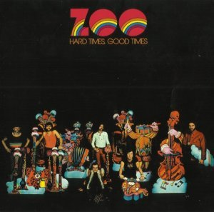 Zoo - Hard Times Good Times (1972) [Remastered] (2014)