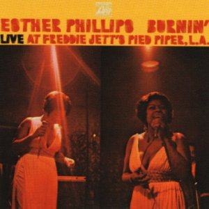 Esther Phillips - Burnin' - Live At Freddie Jett's Pied Piper Club, L.A. (1970) [2011] [HDTracks]