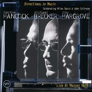Herbie Hancock, Michael Brecker, Roy Hargrove - Directions In Music (2002) [2015] [HDTracks]