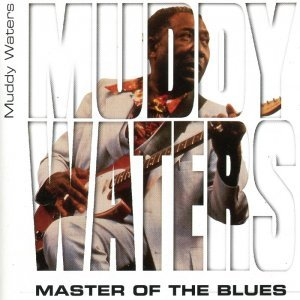 Muddy Waters - Master of the Blues (1997)