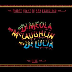 Al Di Meola, John McLaughlin, Paco De Lucia - Friday Night In San Francisco (Live) (1981) [2013] [HDtracks]