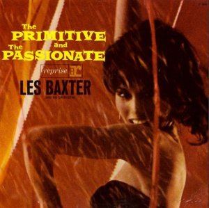 Les Baxter - The Primitive And The Passionate (1962) [2011] [HDtracks]