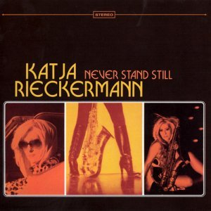 Katja Rieckermann - Never Stand Still (2015)