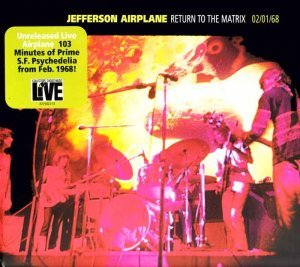 Jefferson Airplane - Return to the Matrix 02/01/68 (2010)