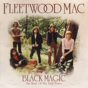 Fleetwood Mac - Black Magic: The Best Of The Early Years (2011)