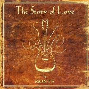 Monte Montgomery - The Story Of Love (2003)