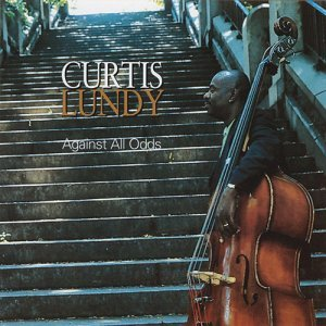 Curtis Lundy - Against All Odds (1999)