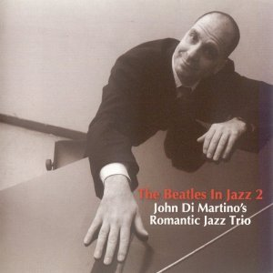 John Di Martino's Romantic Jazz Trio - The Beatles In Jazz 2 (2012)