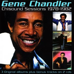 Gene Chandler - Chisound Sessions 1978-1982 [2CD] (2013)