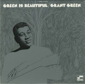Grant Green - Green Is Beautiful (1970)