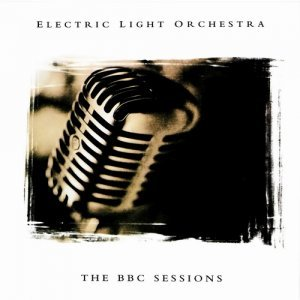 Electric Light Orchestra - The BBC Sessions (1999)