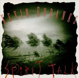 Kevin Eubanks - Spirit Talk (1993)