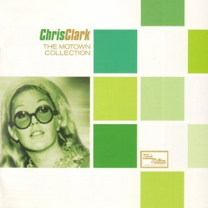 Chris Clark - The Motown Collection [2CD] (2005)
