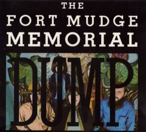 The Fort Mudge Memorial Dump - The Fort Mudge Memorial Dump  (1969) (2005)