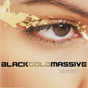 Black Gold Massive - Stories (2005)