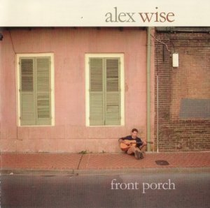 Alex Wise - Front Porch (2003)