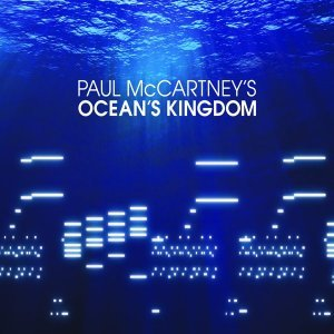 Paul McCartney - Ocean's Kingdom: Studio and Live Audio (2011) [HDTracks]