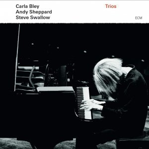 Carla Bley, Andy Sheppard, Steve Swallow - Trios (2013) [HDTracks]