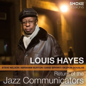 Louis Hayes - Return Of The Jazz Communicators (2014) [HDtracks]