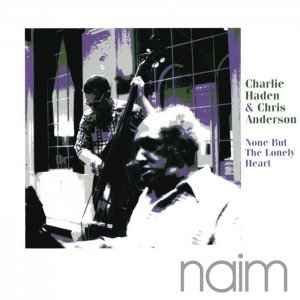 Charlie Haden & Chris Anderson - None But the Lonely Heart (1997) [2013] [HDtracks]