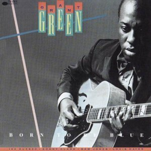Grant Green - Born To Be Blue (1989)