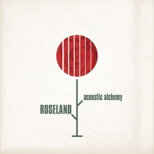 Acoustic Alchemy - Roseland (2011) [HDtracks]