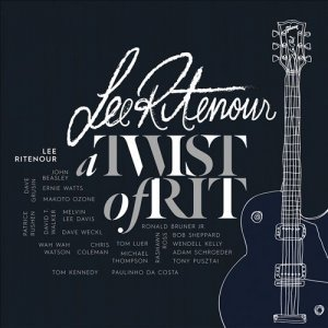Lee Ritenour - A Twist Of Rit (2015)