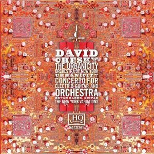 David Chesky, The Urbanicity Orchestra of New York - Concerto for Electric Guitar and Orchestra (2010) [HDtracks]