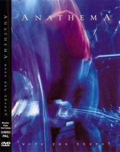 Anathema - Were You There? [2004] (DVD-video)