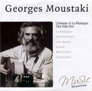 Georges Moustaki - L'Amour A La  Musique: The Hits Live (2007)