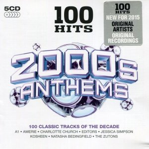 VA - 100 Hits: 2000s Anthems [5CD] (2014)