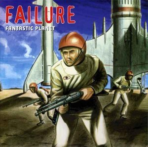 Failure - Fantastic Planet (1996) [Remastered 2010]