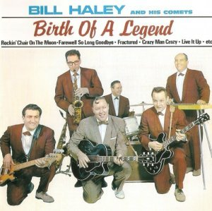 Bill Haley And His Comets - Birth Of A Legend (2004)