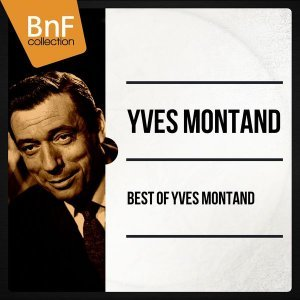 Yves Montand - Best of Yves Montand [Hi-Res Remastering] (2014)