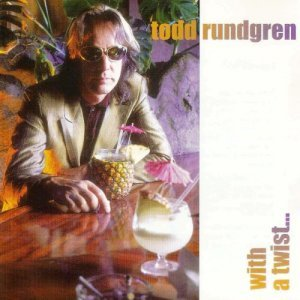 Todd Rundgren - With A Twist (1997)
