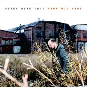 Soren Bebe Trio - From Out Here (2010)