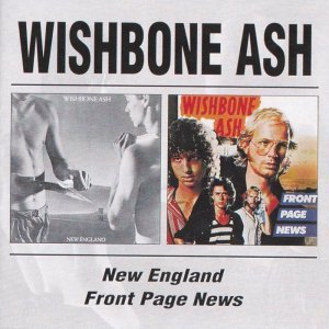 Wishbone Ash - New England/Front Page News [2CD] (1998)
