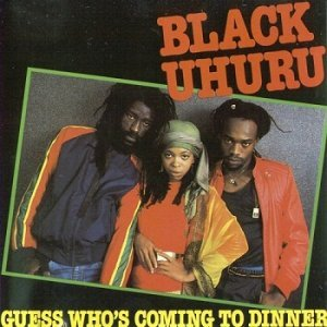 Black Uhuru - Guess Who's Coming To Dinner (1987)