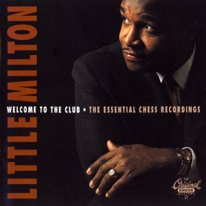 Little Milton - Welcome To The Club: The Essential Chess Recordings (1994)