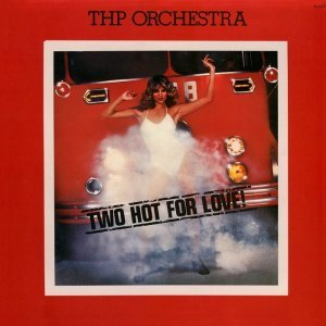 THP Orchestra - Two Hot for Love! [LP] (1977)