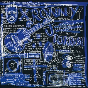 Ronny Jordan Meets DJ Krush - Bad Brothers (1994)
